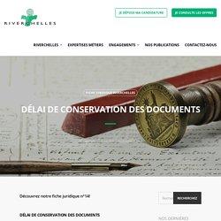 Délai de conservation des documents : notre fiche juridique - Riverchelles