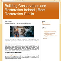 Roof Restoration Dublin: Understanding the Concept of Stone Masonry