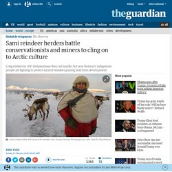 Sami reindeer herders battle miners to cling on to Arctic culture