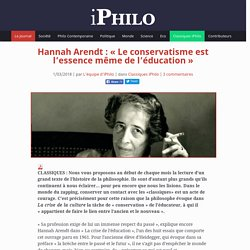 Hannah Arendt : «Le conservatisme est l'essence même de l'éducation»