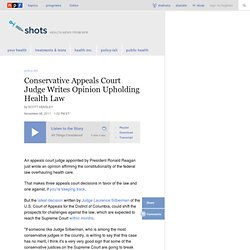 Conservative Appeals Court Judge Writes Opinion Upholding Health Law : Shots - Health Blog