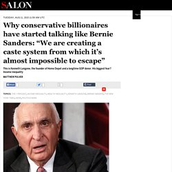 "Why conservative billionaires have started talking like Bernie Sanders: ""We are creating a caste system from which it's almost impossible to escape"""