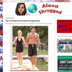 Alexa Shrugged: Top 10 Hottest Conservative Congressmen