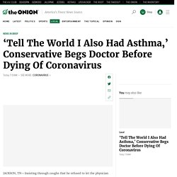 'Tell The World I Also Had Asthma,' Conservative Begs Doctor Before Dying Of Coronavirus