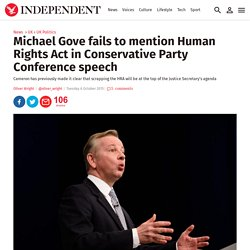 Michael Gove fails to mention Human Rights Act in Conservative Party Conference speech
