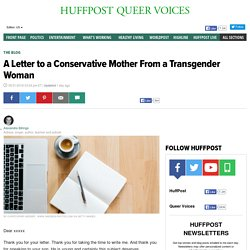 A Letter to a Conservative Mother From a Transgender Woman