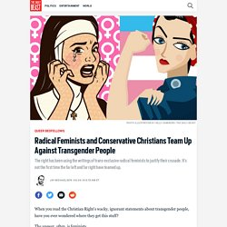 Radical Feminists and Conservative Christians Team Up Against Transgender People
