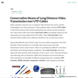 Long Distance Video Transmission over UTP Cables