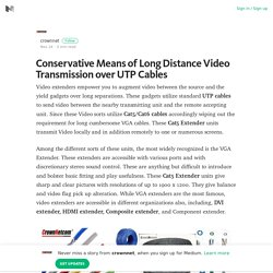 Conservative Means of Long Distance Video Transmission over UTP Cables