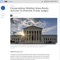 Conservatives Mobilize Grass-Roots Activists To Promote Trump Judges