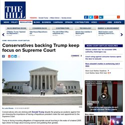 Conservatives backing Trump keep focus on Supreme Court