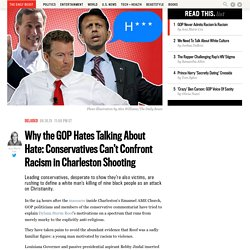 Why the GOP Hates Talking About Hate: Conservatives Don't Want to Confront Racism in Charleston Shooting