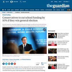 Conservatives to cut school funding by 10% if they win general election