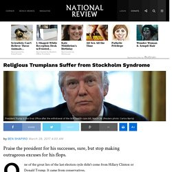Pro-Trump Conservatives Suffering Stockholm Syndrome