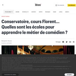 Conservatoire, cours Florent... Quelles sont les écoles pour apprendre le métier de comédien ?