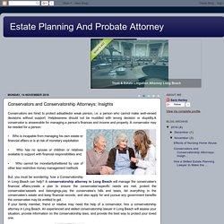 Conservators and Conservatorship Attorneys: Insights
