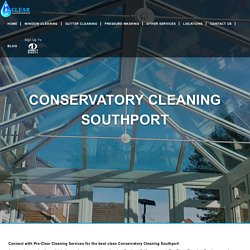 Conservatory Cleaning Services in Southport