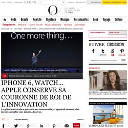 iPhone 6, Watch... Apple conserve sa couronne de roi de l'innovation - 10 septembre 2014 - O - L'Obs