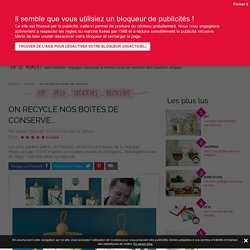 On recycle nos boites de conserve