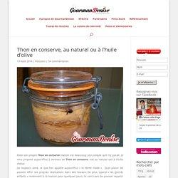 Thon en conserve au naturel ou à l'huile d'olive