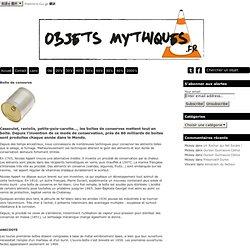 La boîte de conserve est sur objets-mythiques.fr Objets mythiques