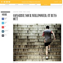 Conserve Your Willpower: It Runs Out