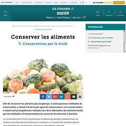 Conserver les aliments - Conservation par le froid - Fiches santé