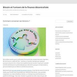 Comment conserver ses bitcoins ?