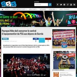 Pourquoi Nike doit conserver le contrat d'équipementier du PSG aux dépens de Burrda