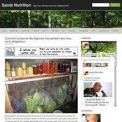 Comment conserver des légumes frais pendant des mois.. sans réfrigérateur