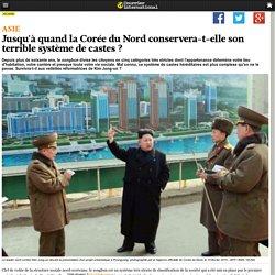 Jusqu'à quand la Corée du Nord conservera-t-elle son terrible système de castes?