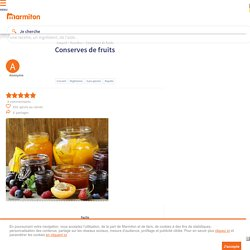 Conserves de fruits : Recette de Conserves de fruits