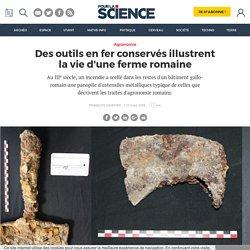 Des outils en fer conservés illustrent la vie d'une ferme romaine