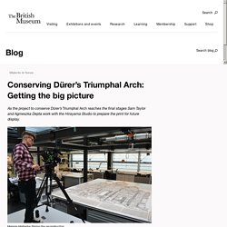 Conserving Dürer's Triumphal Arch: Getting the big picture – The British Museum Blog