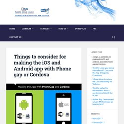 Things to consider for making the iOS and Android app with Phone gap or Cordova