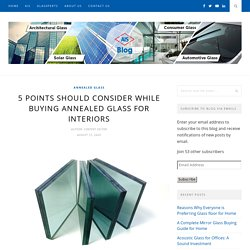 5 Points Should Consider While Buying Annealed Glass for Interiors - AIS GLASS