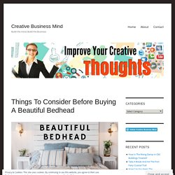 Things To Consider Before Buying A Beautiful Bedhead