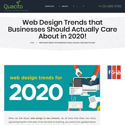 Web Design Trends To Consider for Business in 2020 - Quacito LLC