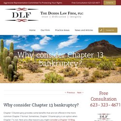 Why consider Chapter 13 bankruptcy?