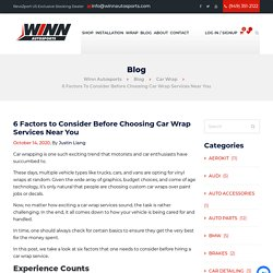 6 Factors to Consider Before Choosing Car Wrap Services Near You