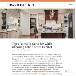 Top 5 Points To Consider While Choosing Your Kitchen Cabinet – Grand Cabinets