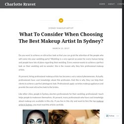 What To Consider When Choosing The Best Makeup Artist In Sydney?