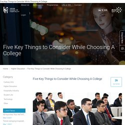Five Key Things to Consider While Choosing A College