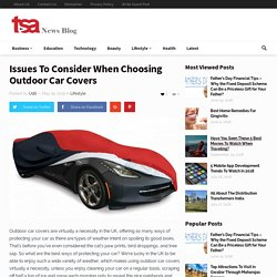 Issues To Consider When Choosing Outdoor Car Covers - TSA News Blog