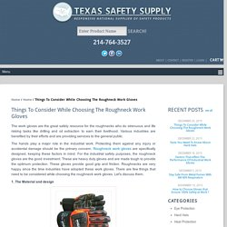 Things To Consider While Choosing The Roughneck Work Gloves