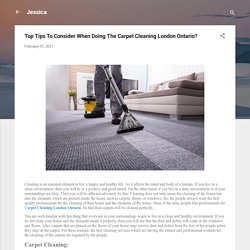 Top Tips To Consider When Doing The Carpet Cleaning London Ontario?