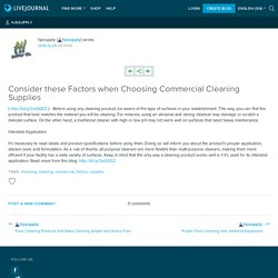 Consider these Factors when Choosing Commercial Cleaning Supplies