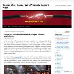 Things you should consider before going for a copper wire company