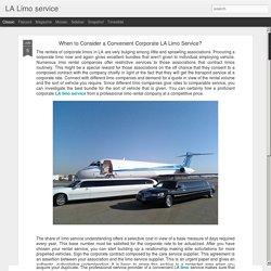 LA Limo service: When to Consider a Convenient Corporate LA Limo Service?