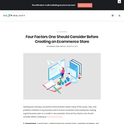 Four Factors One Should Consider Before Creating an Ecommerce Store - Ecom Galaxy